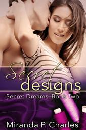 Secret Designs (A Steamy Contemporary Romance)
