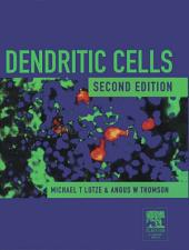 Dendritic Cells: Biology and Clinical Applications, Edition 2