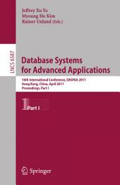 Database Systems for Advanced Applications: 16th International Conference, DASFAA 2011, Hong Kong, China, April 22-25, 2011, Proceedings, Part 1