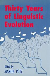 Thirty Years of Linguistic Evolution: Studies in honour of René Dirven on the occasion of his 60th birthday