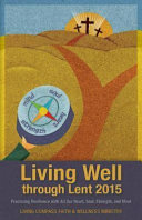 Living Well Through Lent 2015  Pack of 20  Practicing Resilience with All Our Heart  Soul  Strength  and Mind PDF