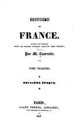 Histoire de France: divisée par époques depuis les origines gauloises jusqu'aux temps présents