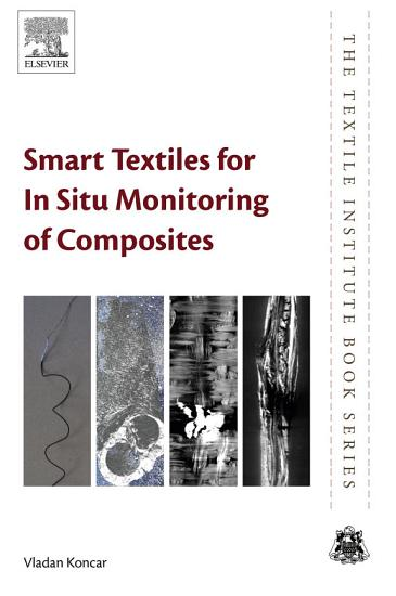 Smart Textiles for In Situ Monitoring of Composites PDF