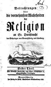 Betrachtungen über die vornehmsten Wahrheiten der Religion: Bände 1-2