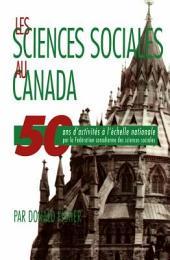 Sciences Sociales Au Canada: 50 ans d'activités à l'échelle nationale par la Fédération canadienne des sciences sociales