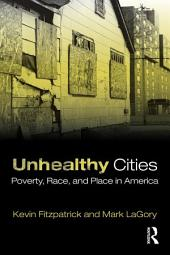 Unhealthy Cities: Poverty, Race, and Place in America