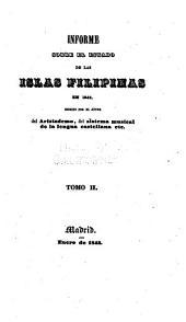 Informe sobre el estado de las islas Filipinas en 1842: Escrito por el autor del Aristodemo, del Sistema musical de la lengua castellana etc, Volumen 2