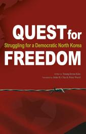 Quest for Freedom: Struggling for Democratic North Korea