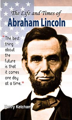 The Life and Times of Abraham Lincoln PDF