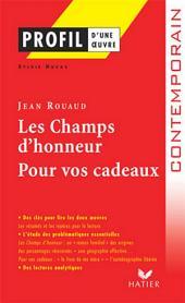Profil - Rouaud (Jean) : Les Champs d'Honneur, Pour vos cadeaux: Analyse littéraire de l'oeuvre