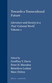 Towards a Transcultural Future: Literature and Society in a 'post'-colonial World, Volume 2