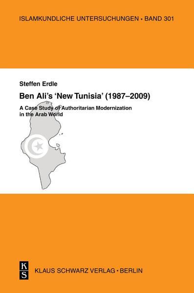 Download Ben Ali s  New Tunisia   1987 2009  Book