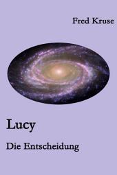 Lucy - Die Entscheidung (Band 7): Band 7
