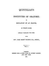 Quintilian's Institutes of Oratory; Or, Education of an Orator: In Twelve Books, Volume 1