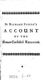 An account of the state of the Roman-Catholick religion throughout the world. Transl. To which is added, A discourse concerning the state of religion in England. Transl. With a large dedication to the present pope, by sir Richard Steele [really B. Hoadly.].