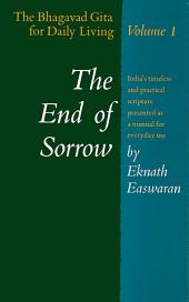 The End of Sorrow: The Bhagavad Gita for Daily Living, Vol I