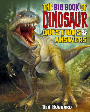 The Big Book of Dinosaur Questions   Answers