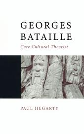 Georges Bataille: Core Cultural Theorist