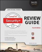 CompTIA Security+ Review Guide: Exam SY0-501, Edition 4