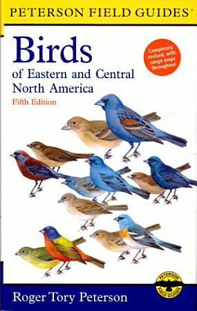 Peterson Field Guide to the Birds of Eastern and Central North America PDF