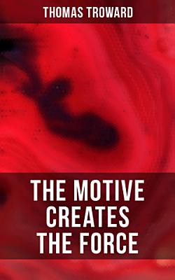 The Motive Creates the Force