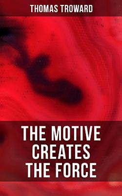The Motive Creates the Force PDF