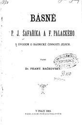 Básně P.J. Šafaříka a F. Palackého: s úvodem o básnické činnosti jejich