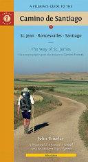 A Pilgrim's Guide to the Camino de Santiago