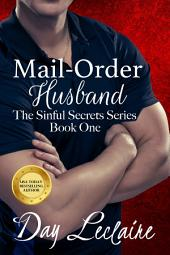 Mail-Order Husband: The Sinful Secret Series, Book #1