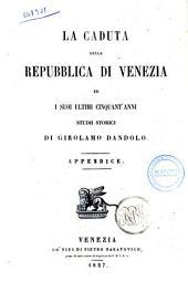 La caduta della repubblica di Venezia ed i suoi ultimi cinquant'anni studii storici Girolamo Dandolo