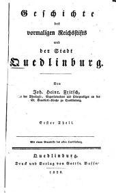 Geschichte des vormaligen Reichsstifts und der Stadt Quedlinburg: Band 1