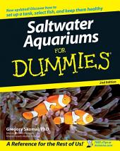 Saltwater Aquariums For Dummies: Edition 2