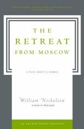 The Retreat from Moscow: A Play About a Family