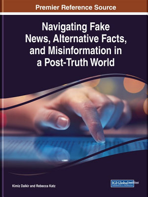 Navigating Fake News  Alternative Facts  and Misinformation in a Post Truth World