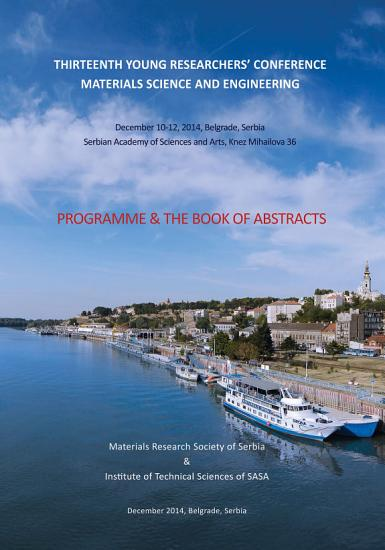 Program and the Book of Abstracts   Thirteenth Young Researchers  Conference Materials Sciences and Engineering December 10 12  2014  Belgrade  Serbia PDF