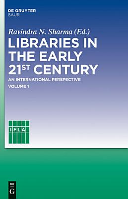 Libraries in the early 21st century, volume 1