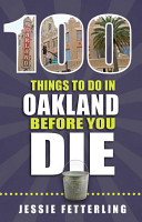 100 Things to Do in Oakland Before You Die PDF