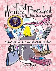 The First Woman President Of The United States  Book PDF