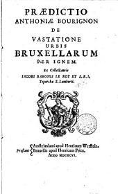 Praedictio Anthoniae Bourignon de vastatione urbis Bruxellarum per ignem