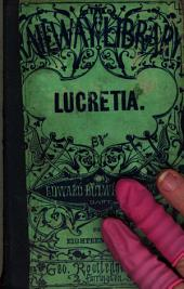 Lucretia; or, The children of night, by the author of 'Rienzi'. by sir E. Bulwer Lytton