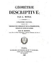 Geometrie descriptive. 5. ed. augm. d'une Theorie des ombres et de la perspective, extraite des papiers de l'auteur par Brisson