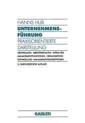 Unternehmensführung: Praxisorientierte Darstellung, Ausgabe 3