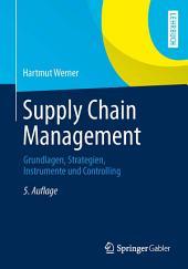 Supply Chain Management: Grundlagen, Strategien, Instrumente und Controlling, Ausgabe 5