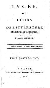 Lycée, Ou Cours De Littérature Ancienne Et Moderne: Volume14