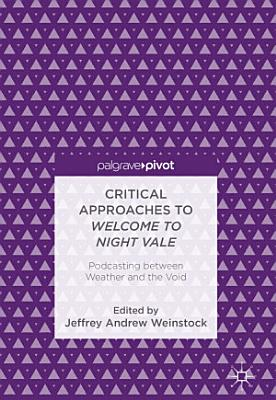 Critical Approaches to Welcome to Night Vale