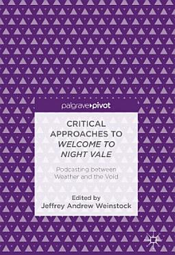 Critical Approaches to Welcome to Night Vale PDF