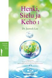 Henki, Sielu ja Keho I : Spirit, Soul, and Body I (Finnish Edition)