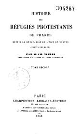 Histoire des réfugiés protestants de France depuis la Révocation de l'Edit de Nantes jusqu'à nos jours: Volume1