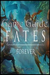 Fates Forever Game Guide