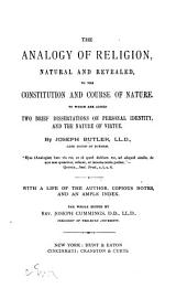 The Analogy of Religion: Natural and Revealed, to the Constitution and Course of Nature. To which are Added Two Brief Dissertations on Personal Identity, and the Nature of Virtue. With a Life of the Author, Copious Notes, and an Ample Index